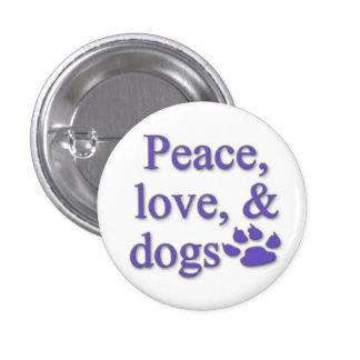Paz, amor, y botón de los perros pin redondo de 1 pulgada