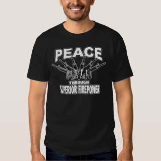 Paz con potencia de fuego superior playera