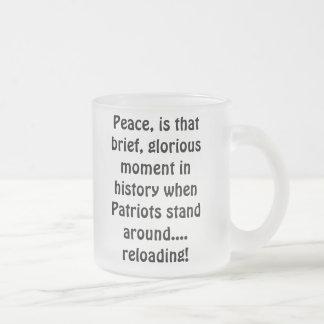 Paz, ese momento breve, glorioso en historia ..... taza de café esmerilada
