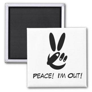 ¡Paz!  ¡Estoy hacia fuera! Imán Cuadrado