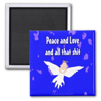 Paz y amor y todo ese *** de S Imán Cuadrado