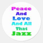 Paz y amor y todo ese jazz pegatina redonda