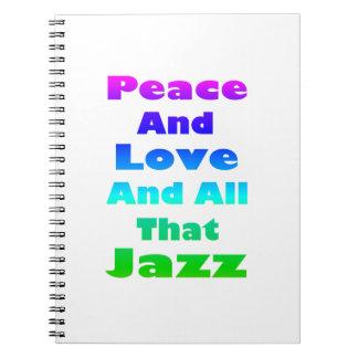Paz y amor y todo ese jazz spiral notebook