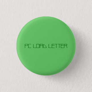 PC LOAD LETTER PINBACK BUTTON