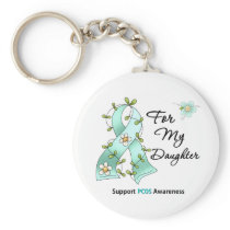 PCOS Awareness I Wear Teal Ribbon For My Daughter Keychain