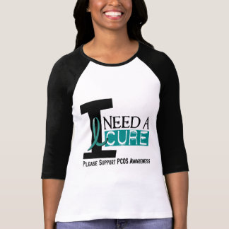 PCOS I Need A Cure 1 T-Shirt
