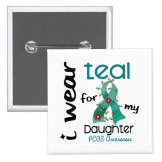 PCOS I Wear Teal For My Daughter 43 Pinback Buttons