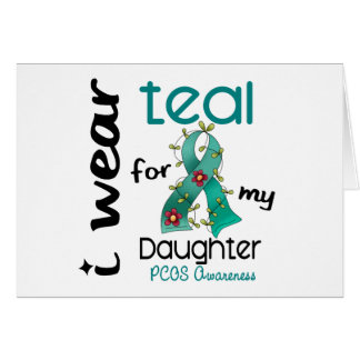 PCOS I Wear Teal For My Daughter 43 Greeting Card