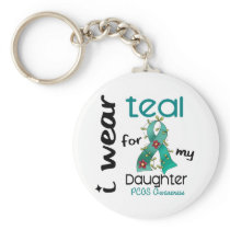 PCOS I Wear Teal For My Daughter 43 Keychain