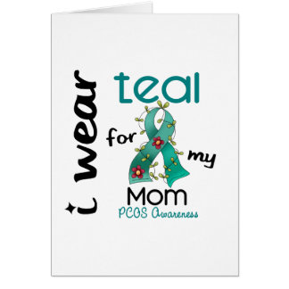 PCOS I Wear Teal For My Mom 43 Greeting Card