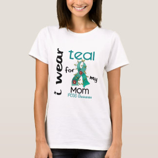 PCOS I Wear Teal For My Mom 43 T-Shirt