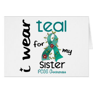 PCOS I Wear Teal For My Sister 43 Greeting Card