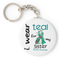 PCOS I Wear Teal For My Sister 43 Keychain