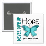 PCOS Never Give Up Hope Butterfly 4.1 Pinback Button