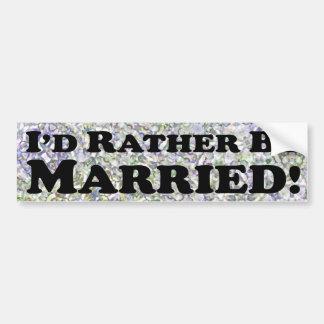 P'd esté casado bastante - pegatina para el parach etiqueta de parachoque