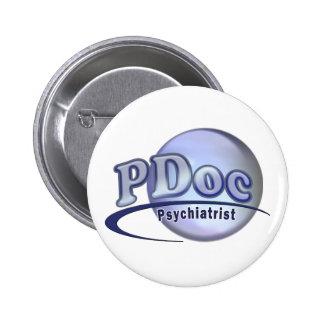 PDoc DOCTOR OF PSYCHIATRY PSYCHIATRIST LOGO Pinback Button