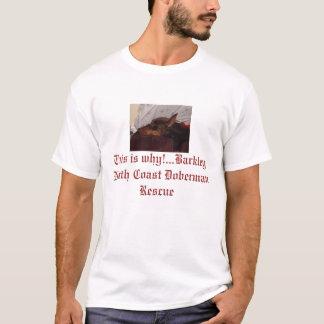 PDRM0015, This is why!...BarkleyNorth Coast Dob... T-Shirt