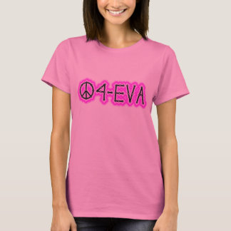 PEACE 4-EVA T-Shirt