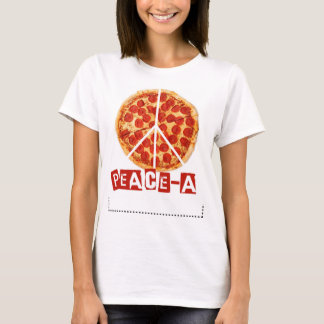 Peace-a for the pizza and peace  lover T-Shirt