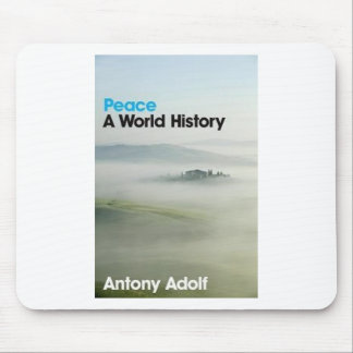 Peace: A World History Mouse Pad