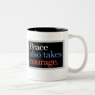 Peace also takes courage Two-Tone coffee mug