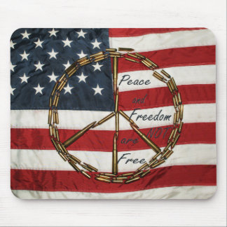 peace and freedon are not free mouse pad