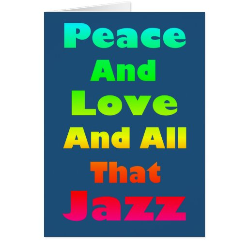 Peace and Love and All that Jazz Graphic Greeting Card