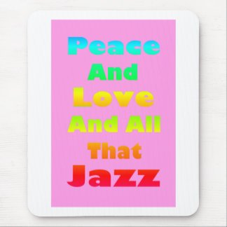 Peace and Love and All that Jazz Graphic Mouse Pad