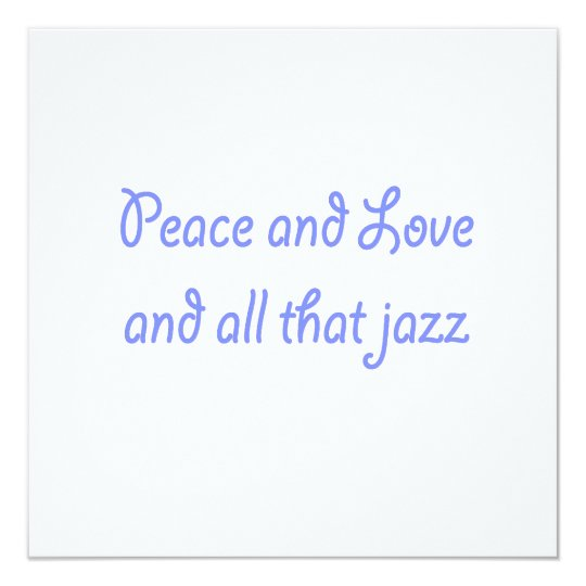 Peace and Love and all That Jazz Invitation