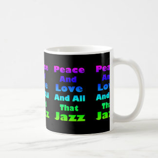 Peace and Love and All That Jazz on Black Classic White Coffee Mug