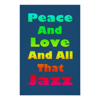 Peace and Love and All that Jazz Print print