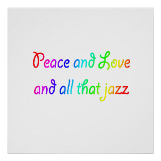 Peace and Love and All That Jazz Rainbow Print