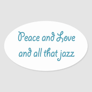 Peace and Love and All that Jazz Sticker
