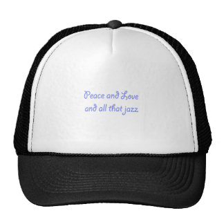 Peace and Love and all That Jazz Trucker Hat