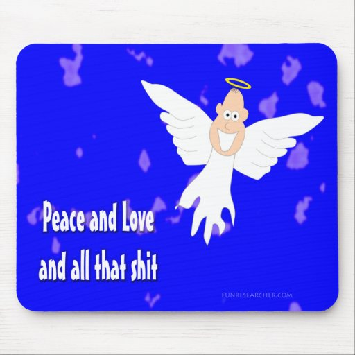 Peace and Love and all that S*** Mouse Mats
