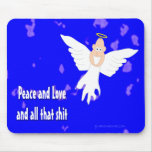Peace and Love and all that S*** Mouse Pad