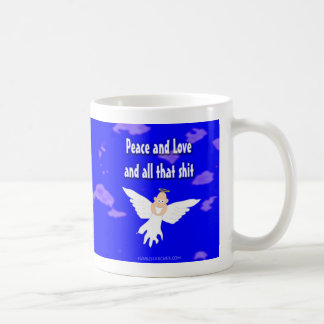Peace and Love and all that S*** Classic White Coffee Mug