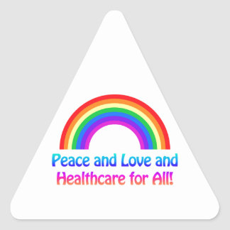 Peace and Love and Healthcare for All Rainbow Triangle Sticker
