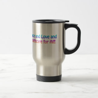 Peace and Love and Healthcare for All Travel Mug