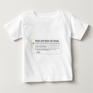 peace and quiet baby T-Shirt