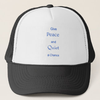 peace and quiet trucker hat