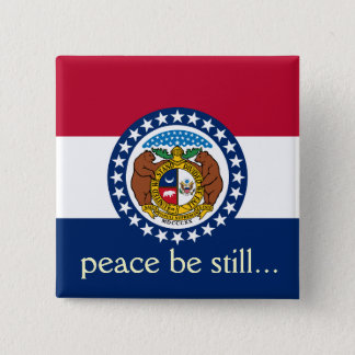 Peace Be Still Missouri State Flag Button