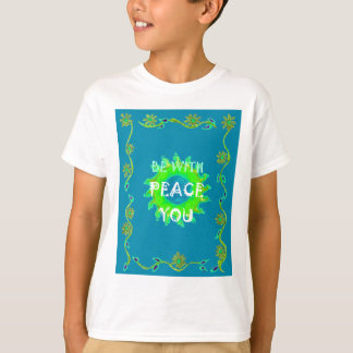 Peace Be With You Always T-Shirt