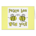 Peace Bee With You Card