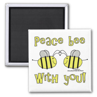 Peace Bee With You Magnet