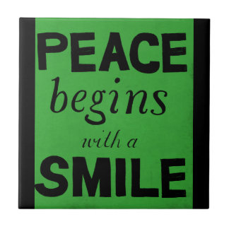 PEACE BEGINS WITH A SMILE MOTTO MOTIVATIONAL CAUSE CERAMIC TILE