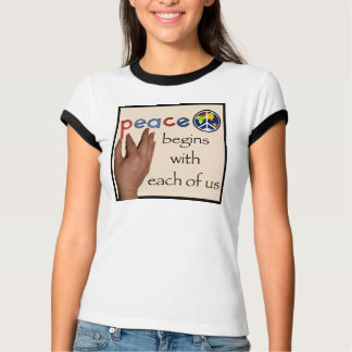 Peace begins with each of us Ringer T-Shirt