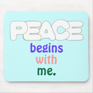 Peace begins with me, mousepads
