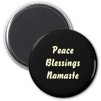 Peace, Blessings, Namaste. 2 Inch Round Magnet