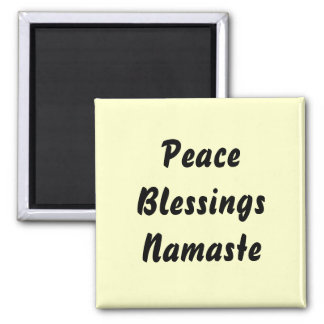 Peace, Blessings, Namaste. 2 Inch Square Magnet